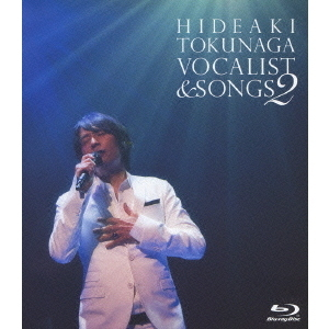 徳永英明/CONCERT TOUR 2010 VOCALIST & SONGS 2(Blu-ray Disc)