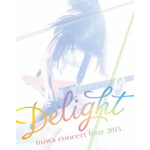 "miwa concert tour 2013""Delight""(Blu-ray Disc)"