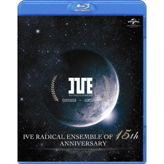 IVE RADICAL ENSEMBLE OF 15th ANNIVERSARY(Blu-ray Disc)