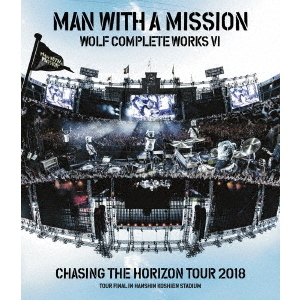 MAN WITH A MISSION/Wolf Complete Works VI ~Chasing the Horizon Tour 2018 Tour Final in Hanshin Koshien Stadium~(Blu-ray)