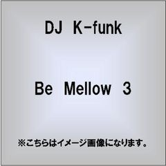 Be Mellow 3