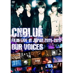 "CNBLUE/CNBLUE:FILM LIVE IN JAPAN 2011-2017 ""OUR VOICES""(DVD)"
