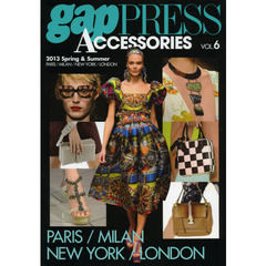 gap PRESS ACCESSORIES VOL.6(2013Spring & Summer) PARIS/MILAN/NEW YORK/LONDON