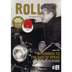 ROLLER magazine #09(2013.WINTER) OFFERINGS TO THE GOD OF SPEED〈ジェームス・ディーン〉