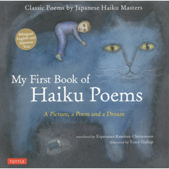 My First Book of Haiku Poems A Picture,a Poem and a Dream Classic Poems by Japanese Haiku Masters