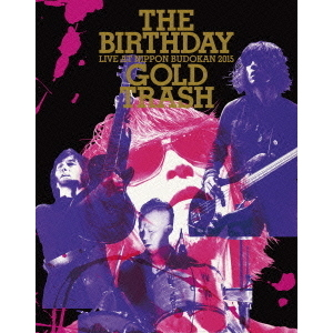 "The Birthday/LIVE AT NIPPON BUDOKAN 2015 ""GOLD TRASH"" <初回限定盤>(Blu-ray Disc)"