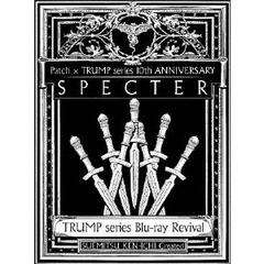 TRUMP series Blu-ray Revival Patch×TRUMP series 10th ANNIVERSARY 「SPECTER」(Blu-ray)
