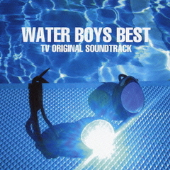 WATER BOYS BEST-TV ORIGINAL SOUNDTRACK
