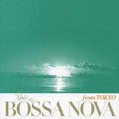 This is Bossa Nova from Tokyo