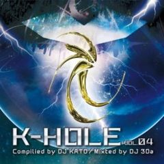 K-HOLE VOL.4 Compilied by DJ KATO/Mixed By DJ 3Da