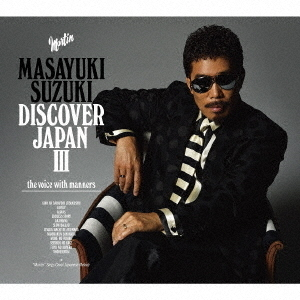 DISCOVER JAPAN III ~the voice with manners~(初回生産限定盤)