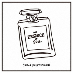 "SOIL&""PIMP"" SESSIONS/THE ESSENCE OF SOIL"