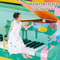 PIANO SWITCH 2 -PIANO LOVE COLLECTION-