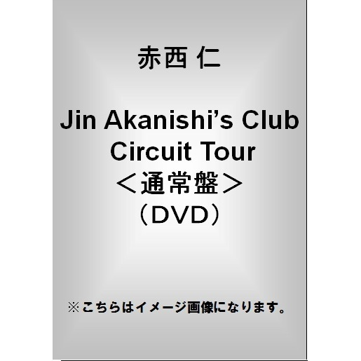 赤西 仁/Jin Akanishi's Club Circuit Tour<通常盤>