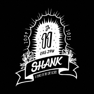 SHANK/11 YEARS IN THE LIVE HOUSE