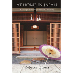 AT HOME IN JAPAN A Foreign Woman's Journey of Discovery