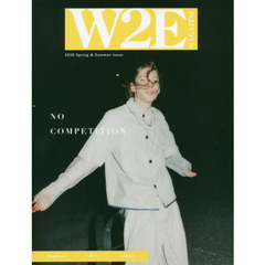 W2E MAGAZINE 2020Spring & Summer Issue NO COMPETITION