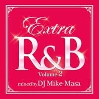 EXTRA R&B Volume 2 mixed by DJ Mike-Masa