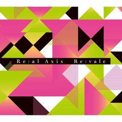 Re:vale 1st Album「Re:al Axis」【初回限定盤】