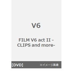V6/FILM V6 act II -CLIPS and more-(DVD)