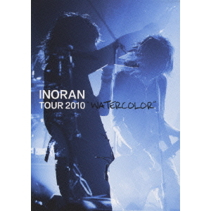 "INORAN/INORAN TOUR 2010""Watercolor"""