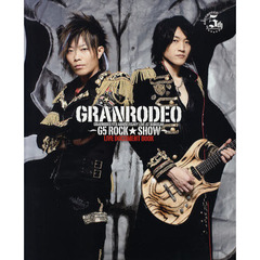GRANRODEO G5 ROCK★SHOW LIVE DOCUMENT BOOK GRANRODEO 5TH ANNIVERSARY LIVE AT BUDOKAN
