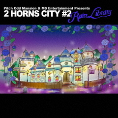 "Pitch Odd Mansion & MS Entertainment Presents""2 HORNS CITY #2 -Rain Library-"""