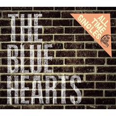 THE BLUE HEARTS/ALL TIME SINGLES ~SUPER PREMIUM BEST~(2CD+DVD)