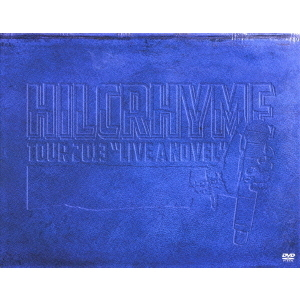 "ヒルクライム/HILCRHYME TOUR 2013 ""LIVE A NOVEL"" <初回限定版>"
