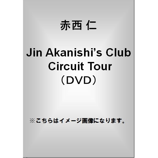 赤西 仁/Jin Akanishi's Club Circuit Tour