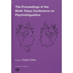 The Proceedings of the Ninth Tokyo Conference on Psycholinguistics