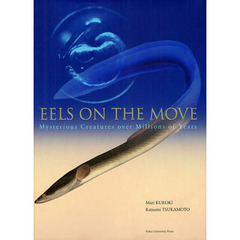 EELS ON THE MOVE Mysterious Creatures over Millions of Years