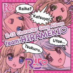 R-15 Character Song Album-team:HIRAMEKI■-