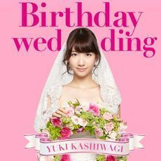 Birthday wedding<CD+DVD/初回限定盤Type-A><セブンネット限定特典 生写真付き>