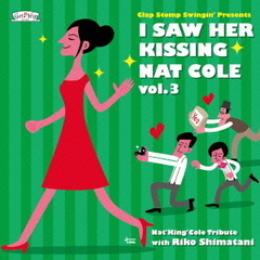 I Saw Her Kissing Nat Cole vol.3~with Riko Shimatani~