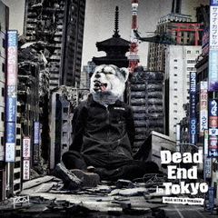 MAN WITH A MISSION/Dead End in Tokyo(初回生産限定盤)