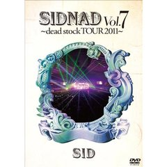 シド/SIDNAD Vol.7 ~dead stock TOUR 2011~