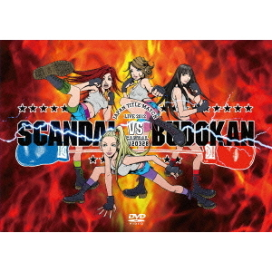 SCANDAL/SCANDAL JAPAN TITLE MATCH LIVE 2012 -SCANDAL vs BUDOKAN-