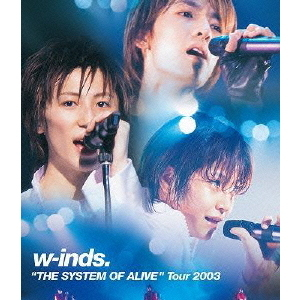 "w-inds./w-inds. ""THE SYSTEM OF ALIVE"" Tour 2003(Blu-ray Disc)"