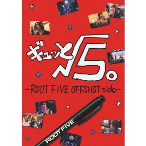 √5/ギュッと、√5 -ROOTFIVE OFFSHOT side-