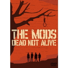 THE MODS/DEAD NOT ALIVE