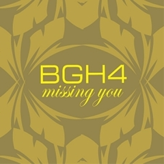 BGH4 - Missing You (輸入盤)