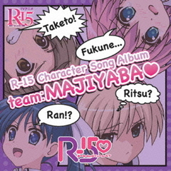 R-15 Character Song Album-team:MAJIYAB□-