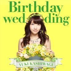 Birthday wedding<CD+DVD/初回限定盤Type-B><セブンネット限定特典 生写真付き>