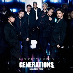GENERATIONS from EXILE TRIBE/BIG CITY RODEO