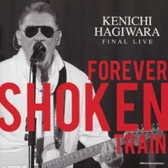 Kenichi Hagiwara Final Live~Forever Shoken Train~@Motion Blue yokohama