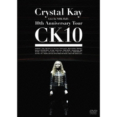 Crystal Kay/Crystal Kay Live In NHK Hall : 10th Anniversary Tour CK10