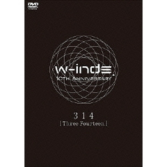 w-inds./w-inds. 10th Anniversary 314 [Three Fourteen]