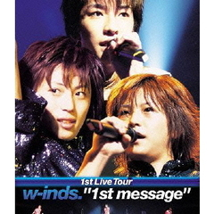 "w-inds./w-inds. 1st Tour Live ""1st message""(Blu-ray Disc)"