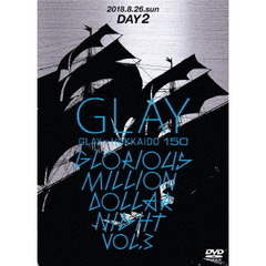 GLAY/GLAY×HOKKAIDO 150 GLORIOUS MILLION DOLLAR NIGHT Vol.3 DAY 2